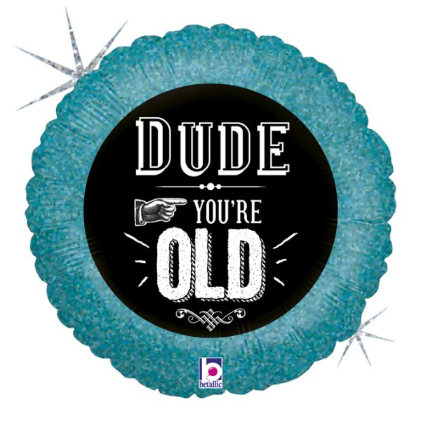 36009H-R18-Dude-Youre-Old